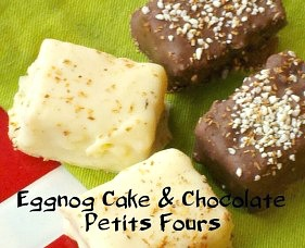 This first recipe is for Eggnog Cake & Chocolate Petits Fours. Since 'tis the beginning of the season for eggnog, I combined spiced, eggnog flavored cake with two of the chocolates.