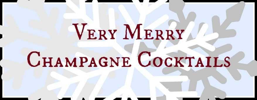 New Year's Eve Champagne Cocktails: A Very Merry Holiday Cocktail Roundup