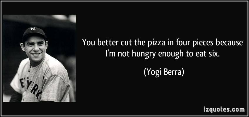 """Take it with a grin of salt."" -Yogi Berra"