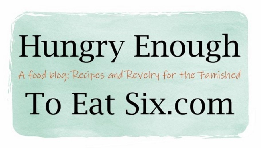 Hungry Enough To Eat Six: Recipes and Revelry for the Famished! https://hungryenoughtoeatsix.com