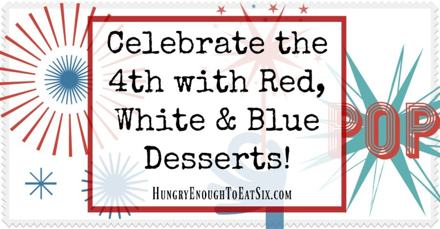 Make these festive and yummy Red, White & Blue Desserts for your 4th of July Table!