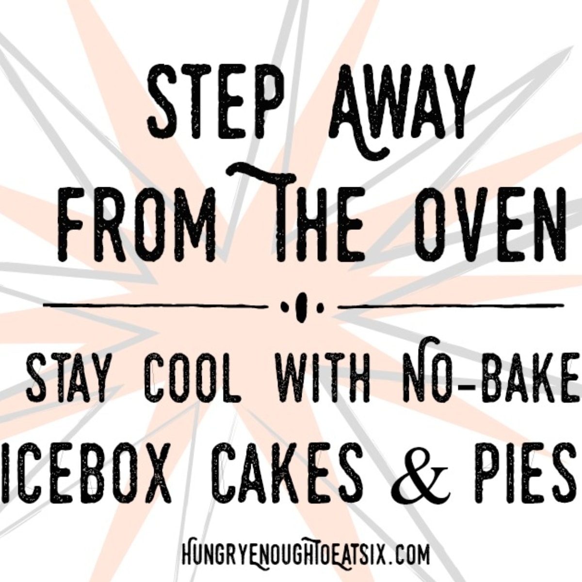 Graphic that reads Step Away From The Oven