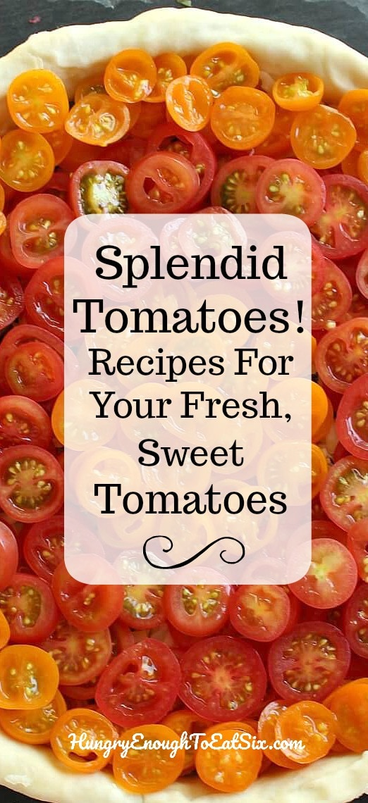 Splendid Tomatoes! Recipes For Your Fresh, Sweet Tomatoes