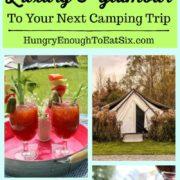 Glamping Resources + Recipes.HungryEnoughToEatSix.com
