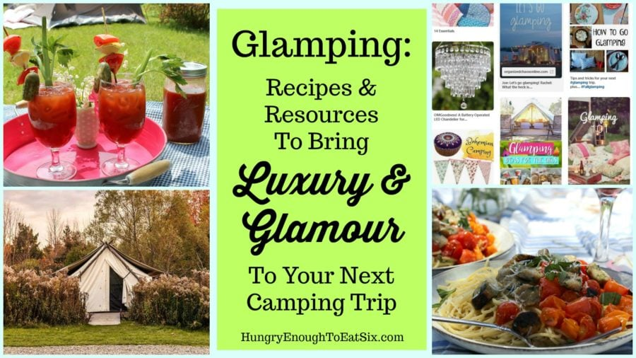Glamping Resources + Recipes.HungryEnoughToEatSix.com
