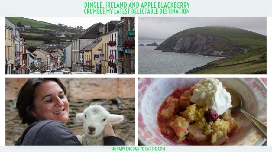 Dingle, Ireland and a Recipe for Irresistible Apple Blackberry Crumble