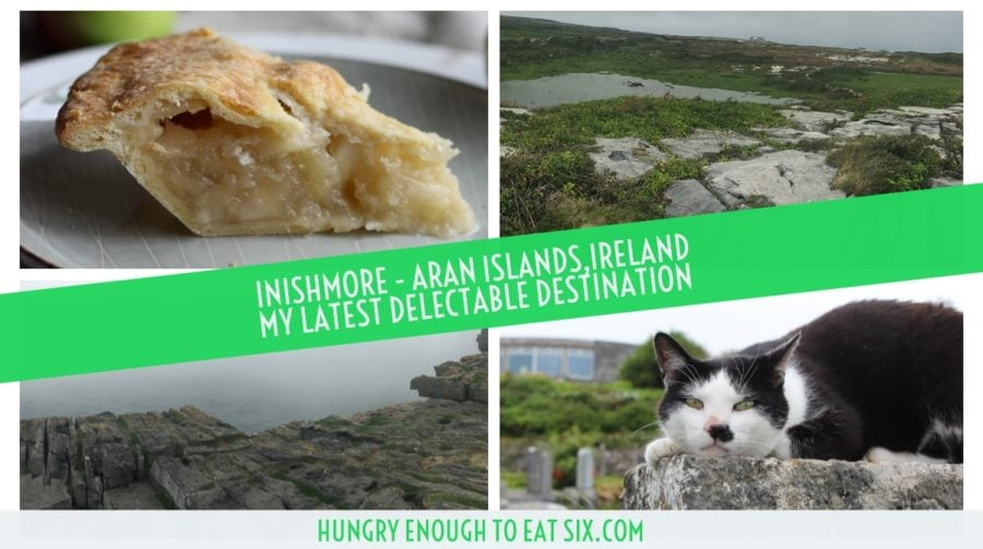 Inishmore – Aran Islands, Ireland and a Recipe for Vanilla Apple Pie. My latest Delectable Destination