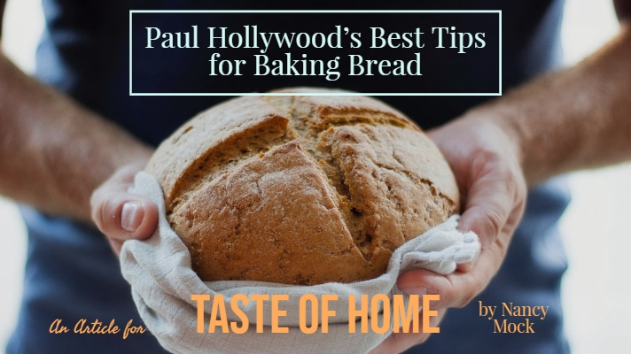 Paul Hollywood's Best Tips for Baking Bread | An Article for Taste