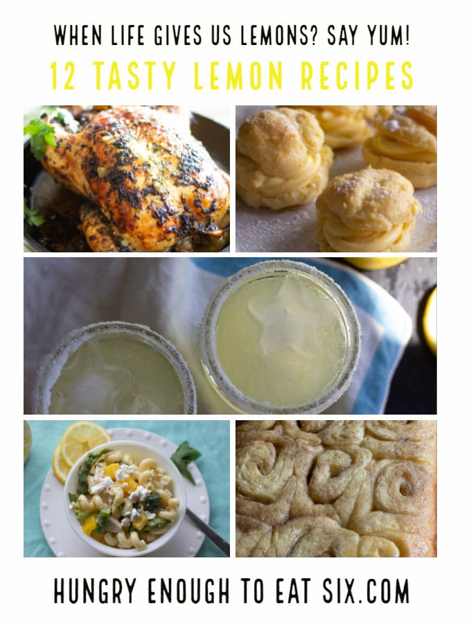 "Collage of 5 lemon recipes with the heading ""When Life Gives Us Lemons? Say Yum! 12 Tasty Lemon Recipes"""